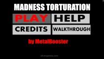 Madness Torturation: Menu